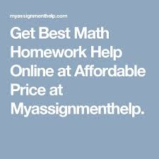 best math homework solver ideas algebra  get best math homework help online at affordable price at myassignmenthelp