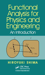 Functional Analysis for Physics and Engineering: An Introduction ...