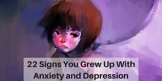 22 Signs You Grew Up With Anxiety and Depression | The Mighty
