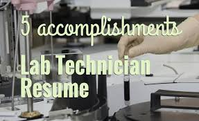 5 Accomplishments To Make Your Lab Technician Resume Stand Out