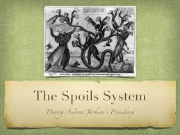 spoils system andrew jackson. The Spoils System Du!ng An\ Andrew Jackson I