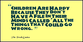 Beautiful Quotes For Child Best of 24 Beautiful Children Quotes With Images TheFreshQuotes