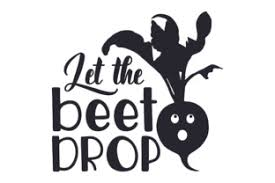 Let The Beet Drop Svg Cut Files Download Free Svg Files Sayings