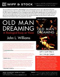 "old man dreaming a theological essay on vision"" by rev john williams ""old man dreaming a theological essay on vision"" by rev john williams"