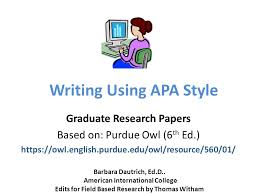 writing using apa style graduate research papers based on purdue  writing using apa style graduate research papers based on purdue owl 6 th ed