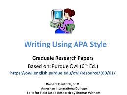 writing using apa style graduate research papers based on purdue  writing using apa style graduate research papers based on purdue owl 6 th ed