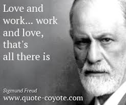 Freud Dreams Quotes Best Of Love And Work Work And Love That's All There Is Cuéntame Como