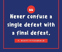 Short Encouraging Quotes Beauteous Never Confuse A Single Defeat With A Final Defeat Short Encouraging