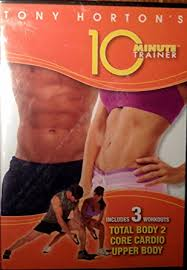 tony horton s 10 minute trainer includes 3 workouts total body 2 core cardio upperbody