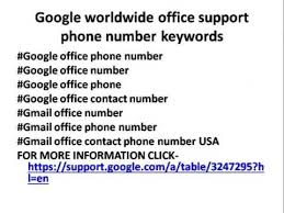 google office contact. 1(844)324 6260 google account phone number (google customer service) office contact