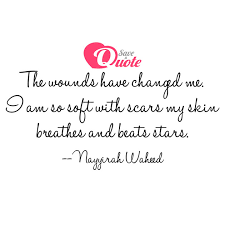 Picture With Quote Wounds By Nayyirah Waheed The Wounds Have Unique Soft Quotes