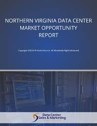Marketing Report Custom Northern Virginia Data Center Market Opportunity Report DCSMI