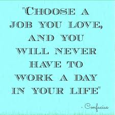 Find A Job You Love Quote Mesmerizing Find A Job That You Love And Never Work Sex Dating With Beautiful