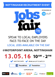 the jobs fair nottinghamjobs looking for a job then pop over to the jobs fair at the motorpoint arena where you ll loads of local jobs and be able to speak to local employers