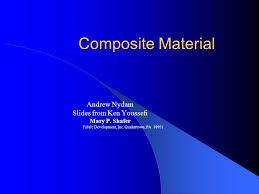 Ppt On Composite Materials Composite Material Andrew Nydam Slides From Ken Youssefi Ppt Video