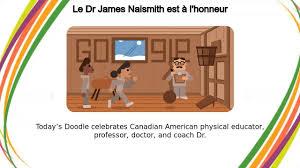 Le Dr James Naismith est à l'honneur ...