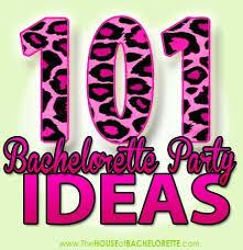 101 bachelorette party ideas