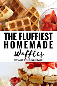 Light Fluffy Waffles Light And Fluffy Waffles From Scratch