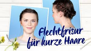 Flechtfrisur F R Kurze Haare Nivea Frisuren Tutorial Youtube