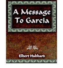 message to garcia by elbert hubbard essay dissertation  message to garcia essay ryder exchange