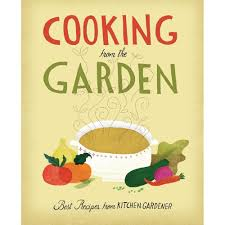 Kitchen Gardener Cooking From The Garden Best Recipes From Kitchen Gardener