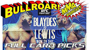 Blaydes and lewis are heavyweights that are vying for a championship fight opportunity. Ufc Fight Night Blaydes Vs Lewis Post Weigh In Full Card Picks Ep 154 The Bullroar Mma Podcast Podcasts On Audible Audible Com