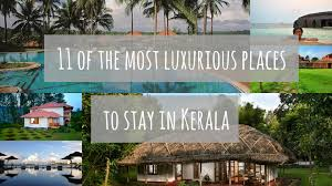 11 of the most luxurious places to stay in Kerala - Before My Mam Dies