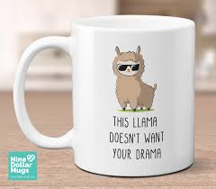 this llama doesn t want your drama funny coffee mug gift for her