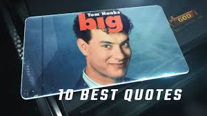 Hanks and other cast members met with real nasa astronauts to train for their role, and the work they put in is clear. Big 1988 10 Best Quotes Youtube