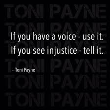 Injustice Quotes Enchanting Quote About Using Your Voice Against Injustice Toni Payne