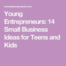 Is Your Child An Entrepreneur 14 Brilliant Business Ideas