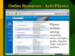 how technology can help your students build a deeper understanding 14 online resources activphysics physics problem solving simulations advice strategies graphs diagrams charts interactive problems