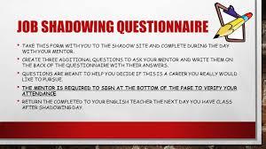 Job Shadowing 2016 April 19 How Does Job Shadowing Work Seniors
