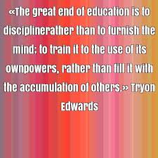 Tryon Edwards famous quote about accumulate, discipline, end, fill ... via Relatably.com