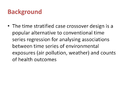 Case Crossover Design Ppt Analysis Of Time Stratified Case Crossover Studies In
