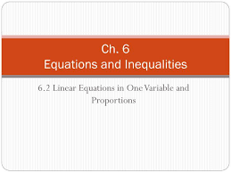 ch 6equations and inequalities 6 2 linear equations in one variable and proportions