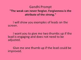 argument essay introduction help types of leads strong question  gandhi prompt the weak can never forgive