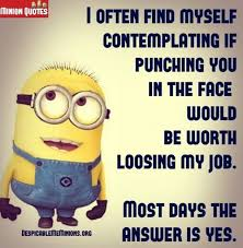 Funny Quotes About Work Fascinating 48 Minion Quotes About Work