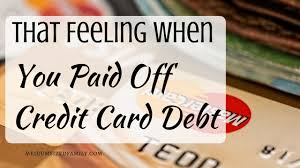 Using A Credit Card To Pay Off A Credit Card That Feeling When You Paid Off Credit Card Debt