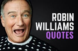 Robin Williams Quotes About Life Beauteous 48 Robin Williams Quotes On Life Happiness Worries Wealthy Gorilla