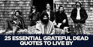 Jerry Garcia Quotes Inspiration 48 Essential Grateful Dead Quotes To Live By