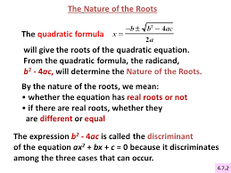 will give the roots of the quadratic equation