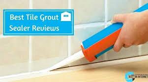 best grout sealer tile reviews of applicator for shower uk
