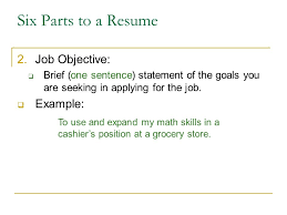 six parts to a resume 2job objective brief statement of parts of a resume