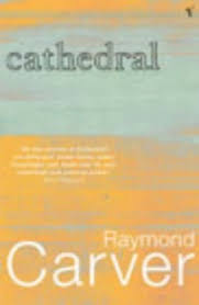raymond carver the writing university cathedral