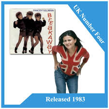 Uk Charts 1983 Breakaway Is By Tracey Ullman The Actress Comedian Singer