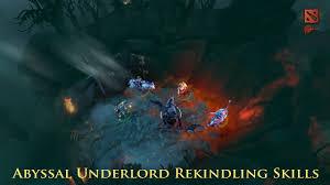 dota 2 abyssal underlord rekindling skills youtube