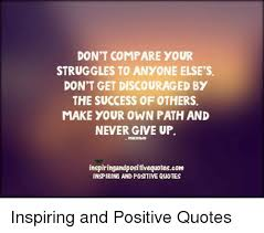 DON'T COMPARE YOUR STRUGGLES TO ANYONE ELSE'S DON'T GET DISCOURAGED Cool Dont Compare Quotes