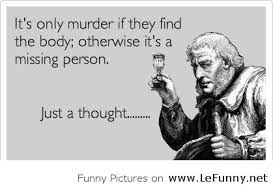 Its-murder-only-if....jpg via Relatably.com