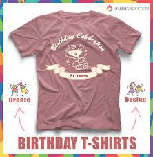 Birthday Design Shirts 21st Custom Birthday Shirt Happy Birthday Idea Create